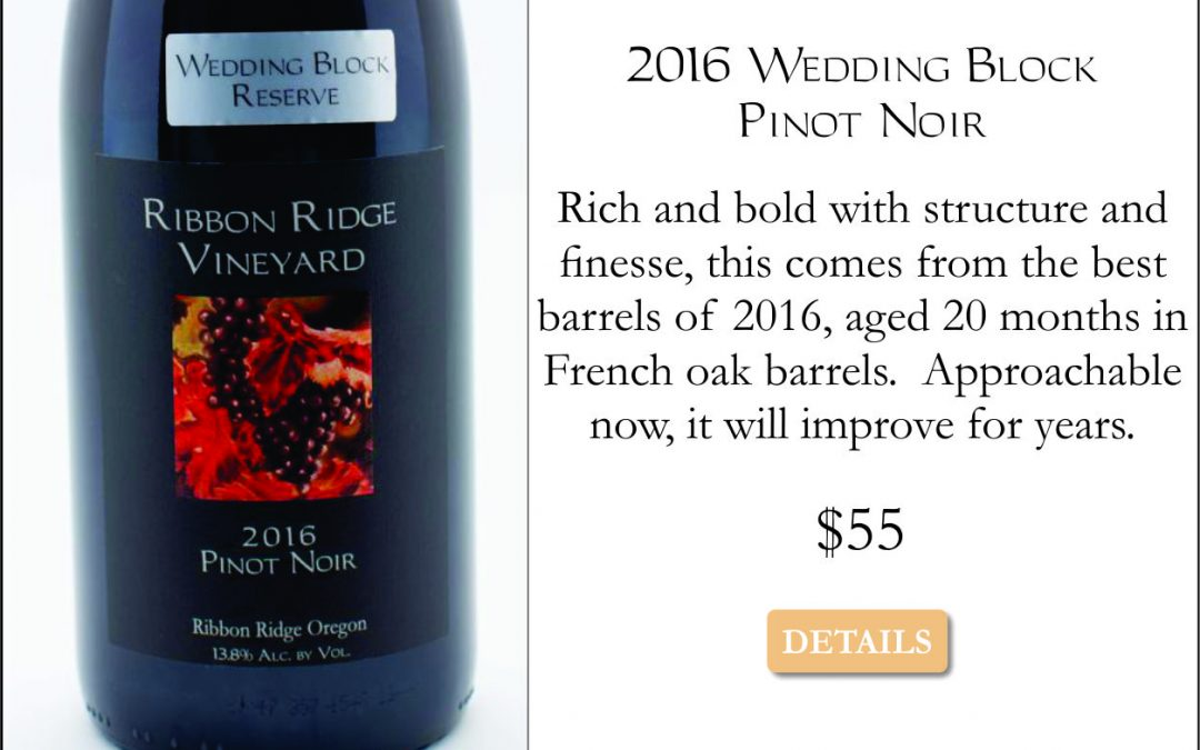 2016 Wedding Block Reserve Pinot Noir –
